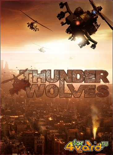 Thunder Wolves (2013/PC/Rus) RePack by WARHEAD3000