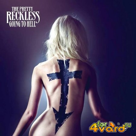 The Pretty Reckless. Going To Hell: Limited Edition (2014)