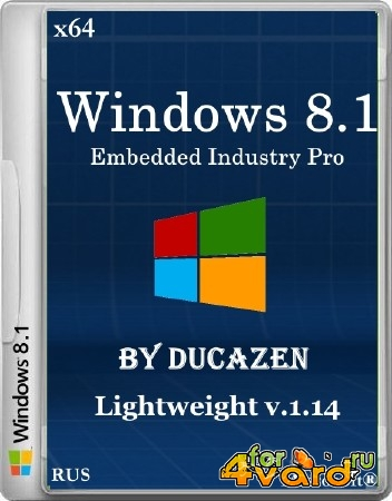 Windows 8.1 Embedded Industry Pro x64 Lightweight v.1.14 by Ducazen (2014/RUS)
