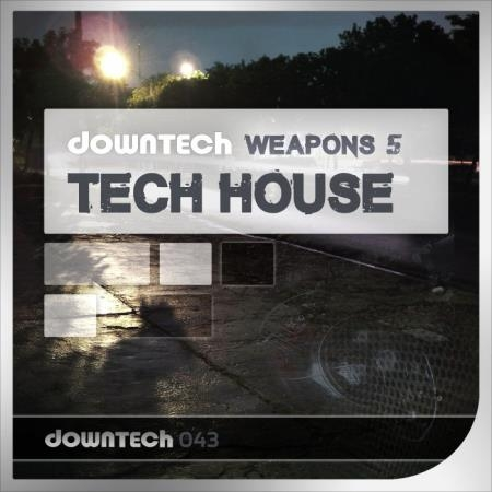 Downtech Weapons 5: Tech House (2018)