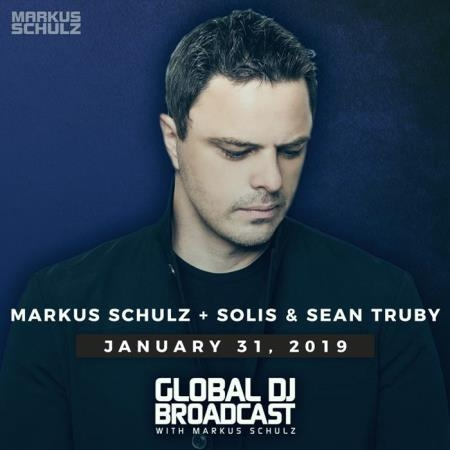 Markus Schulz, Solis & Sean Truby  - Global DJ Broadcast (2019-01-31)