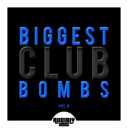 Biggest Club Bombs, Vol. 6 (2019)
