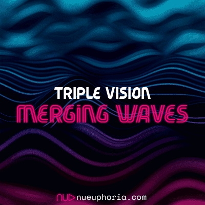 Triple Vision - Merging Waves 009 (2019-03-02)