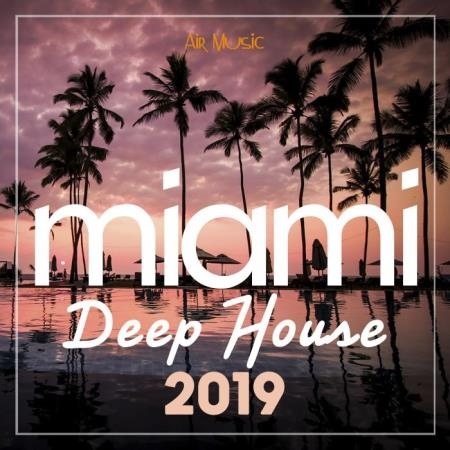 Miami Deep House 2019 (2019)