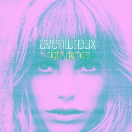 Aventureux - Night Games (2019)