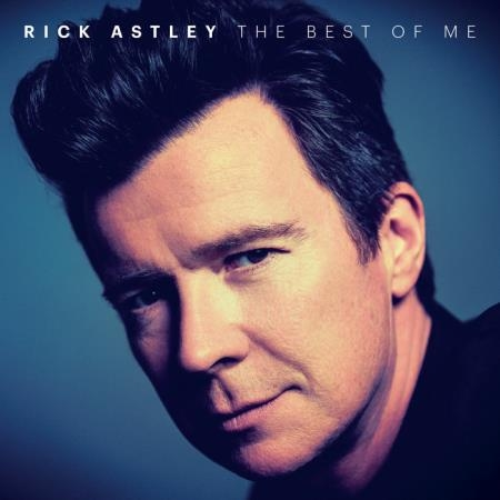 Rick Astley - The Best of Me (2019)