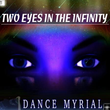 Dance Myrial - Two Eyes In The Infinity (2019)
