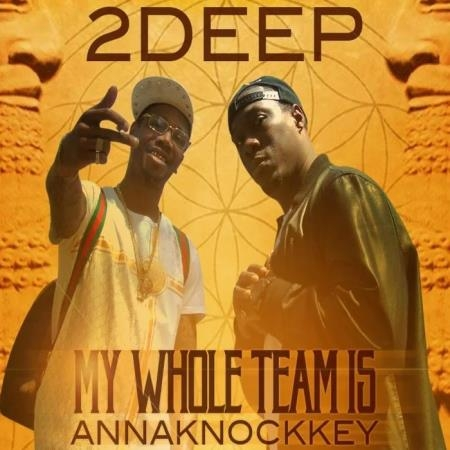 2deep - My Whole Team Is Annaknockkey (2019)