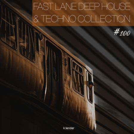 Fast Lane Deep House & Techno Collection #100 (2019)