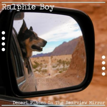 Ralphie Boy - Desert Places in the Rearview Mirror (2020)