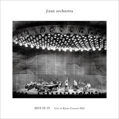 jizue - jizue orchestra Live at Kyoto Concert Hall 2019.10.19 (2020)