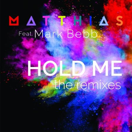 Matthias feat. Mark Bebb - Hold Me (The Remixes) (2020)