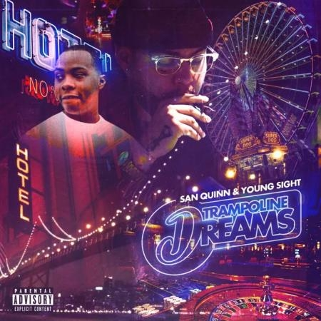 San Quinn And Young Sight - Trampoline Dreams (2020)