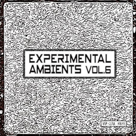 Experimental Ambients, Vol. 6 (2020)