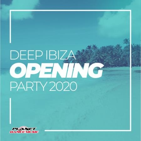 Deep Ibiza Opening Party 2020 (2020)