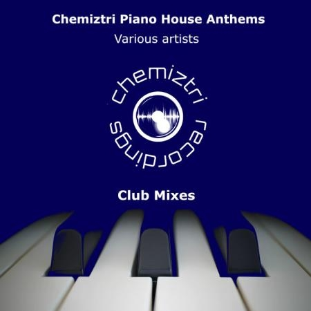 Chemiztri - Piano House Anthems (Club Mixes) (2020)