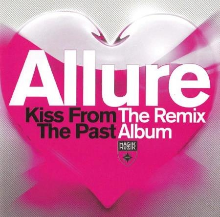Allure - Kiss From The Past: The Remix Album [CD] (2013) FLAC