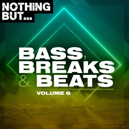 Nothing But... Bass Breaks And Beats Vol 06 (2020)