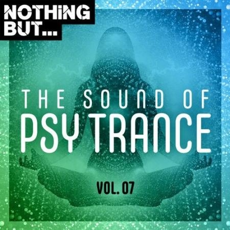 Nothing But... The Sound Of Psy Trance, Vol. 07 (2020)
