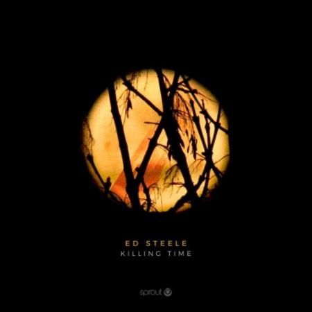 Ed Steele - Killing Time (2020) FLAC
