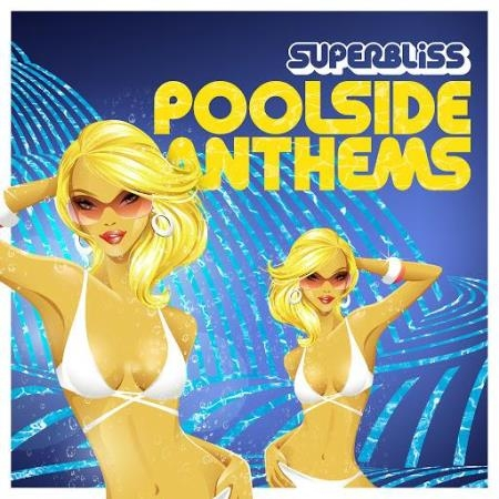 Superbliss Poolside Anthems (2020)