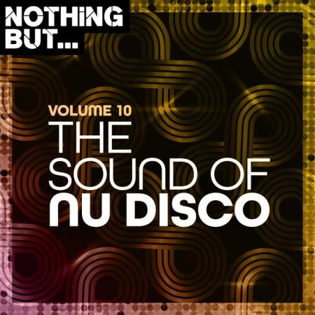 Nothing But... The Sound of Nu Disco, Vol. 10 (2020)