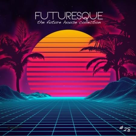Futuresque: The Future House Collection Vol 8 (2020)