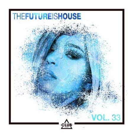 The Future Is House, Vol. 33 (2020)