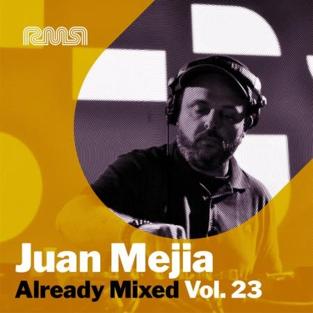 Already Mixed Vol 23 (Compiled and Mixed By Juan Mejia) (2021)