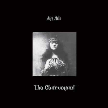 Jeff Mills - The Clairvoyant  (2021)